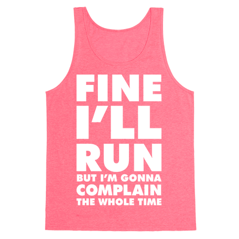 Fine I'll Run Tank Top