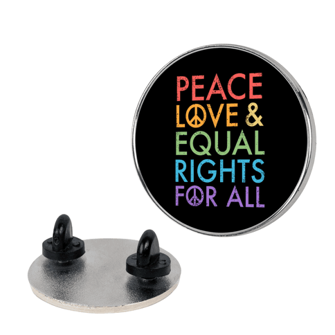 Peace and Love and Equal Rights (Rainbow) Pin