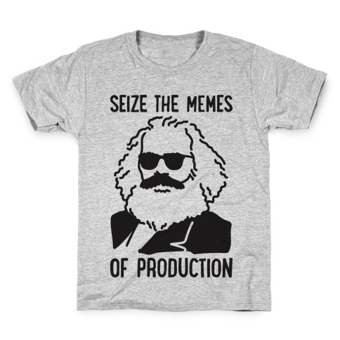 Seize The Memes of Production Kids T-Shirt