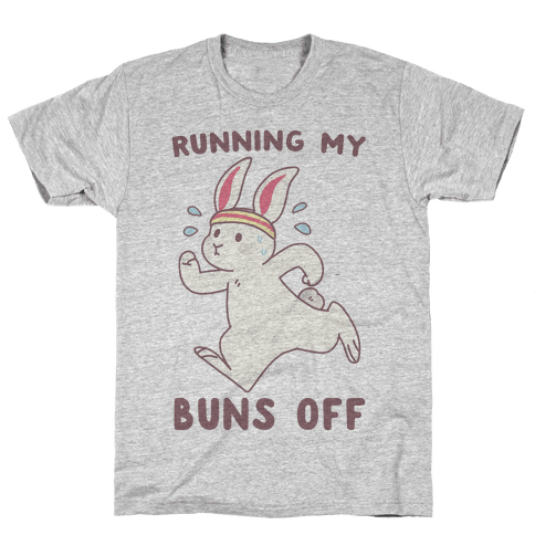 Running My Buns Off Mens T-Shirt