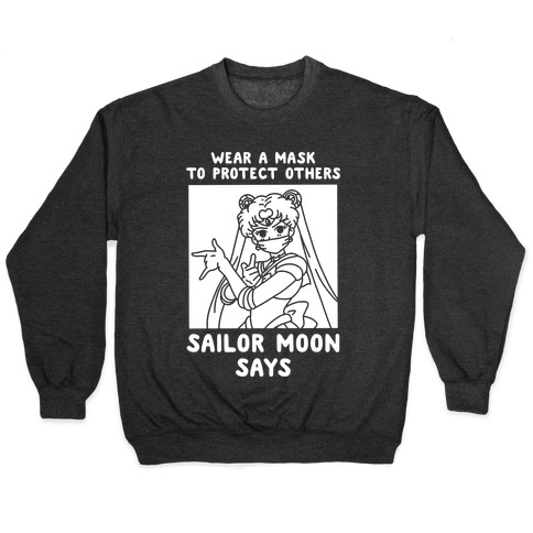 Wear a Mask to Protect Others Sailor Moon Says Pullover