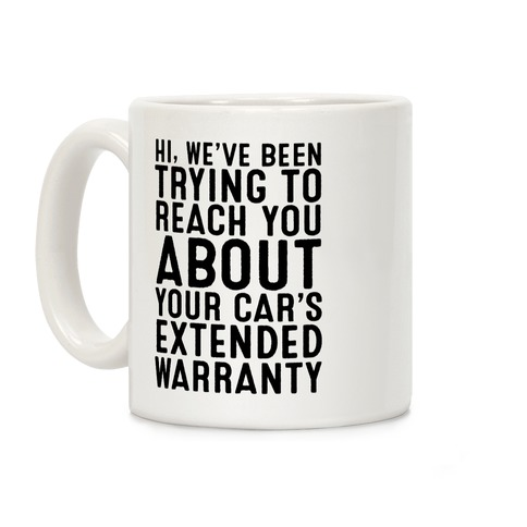 Your Car's Extended Warranty Coffee Mug