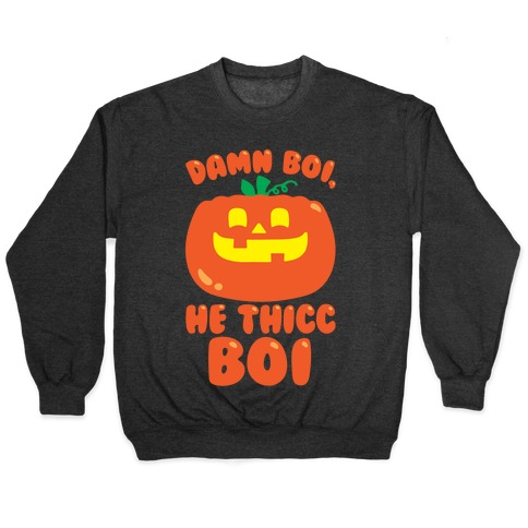Damn Boi He Thicc Boi Pumpkin Parody White Print Pullover
