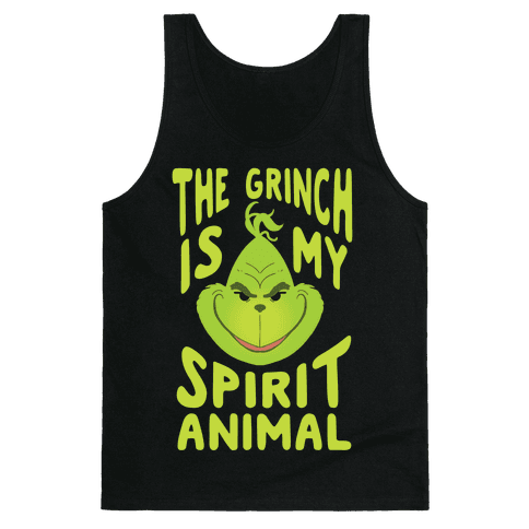 The Grinch Is My Spirit Animal Tank Top