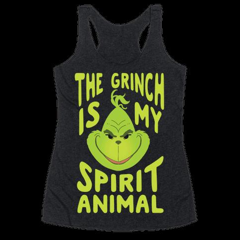 The Grinch Is My Spirit Animal Racerback Tank Top