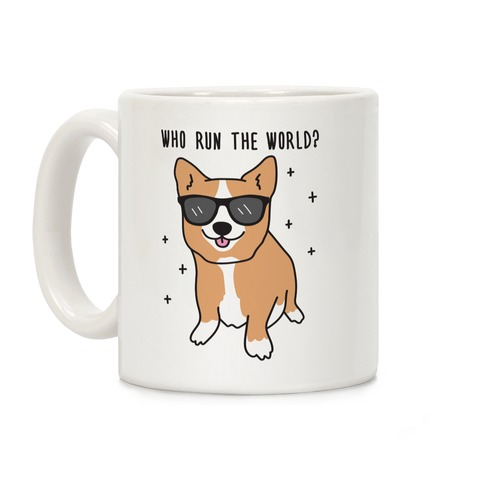 Who Run The World? Corgis Coffee Mug