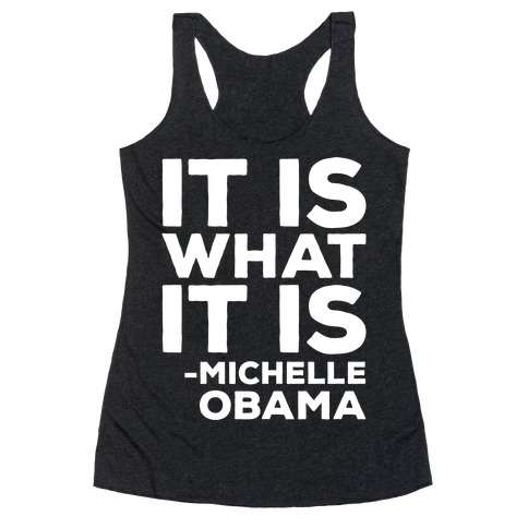 It Is What It Is Michelle Obama White Print Racerback Tank Top