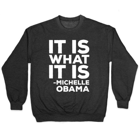 It Is What It Is Michelle Obama White Print Pullover