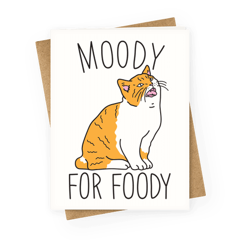 Moody For Foody Cat Greeting Card