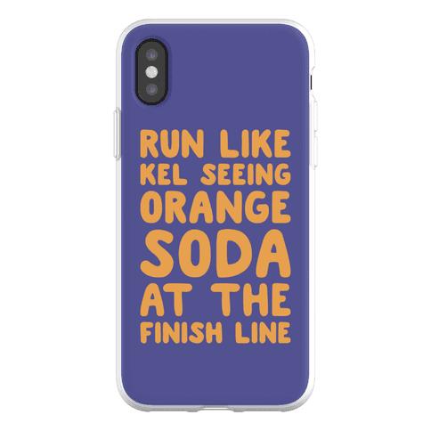 Run Like Kel Seeing Orange Soda At The Finish Line Phone Flexi-Case