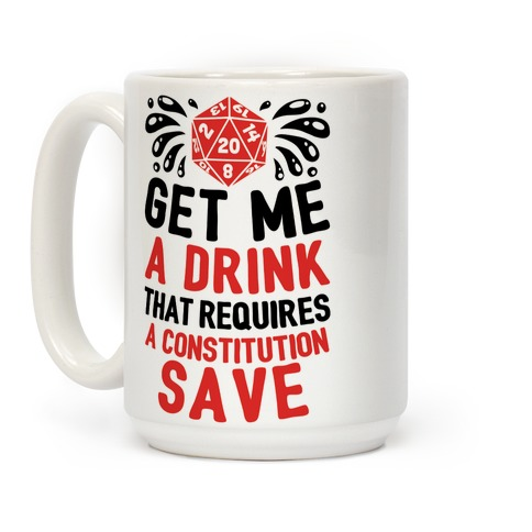 Get Me A Drink That Requires A Constitution Save Coffee Mug