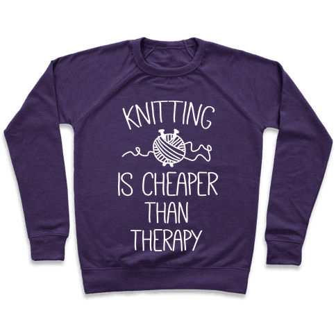 Knitting Is Cheaper Than Therapy Pullover