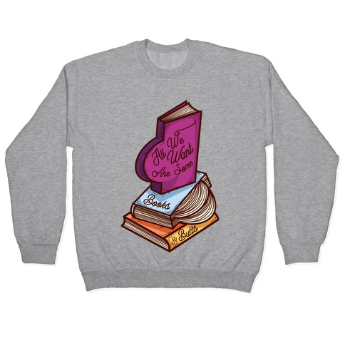 All We Want are Some Books & Butts Pullover