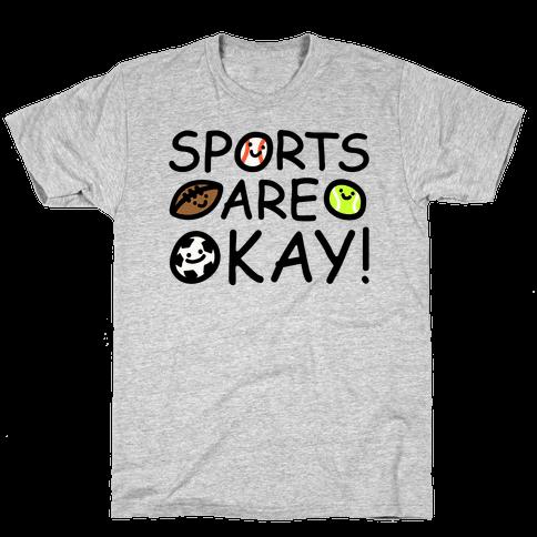 Sports Are Okay Mens/Unisex T-Shirt