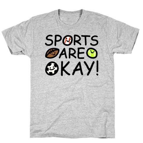 Sports Are Okay T-Shirt
