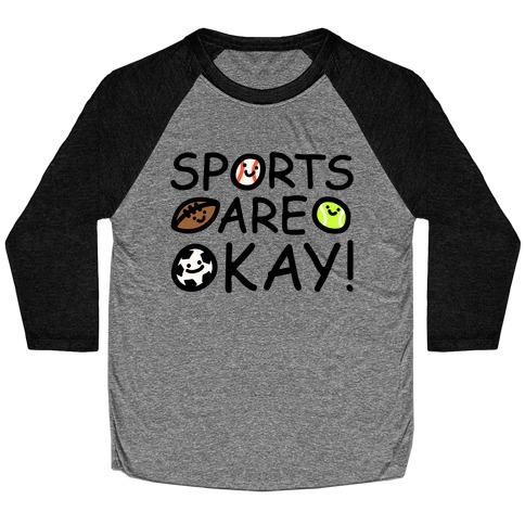 Sports Are Okay Baseball Tee