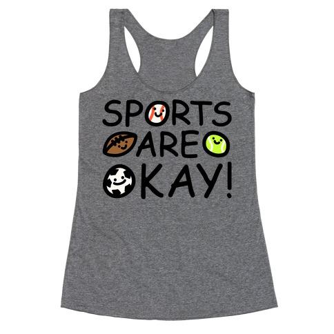 Sports Are Okay Racerback Tank Top
