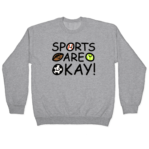 Sports Are Okay Pullover