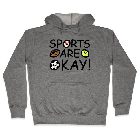 Sports Are Okay Hooded Sweatshirt