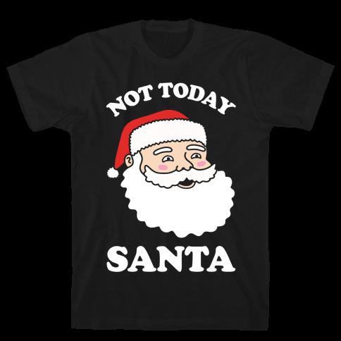 Not Today Santa Mens T-Shirt