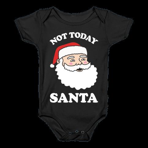 Not Today Santa Baby Onesy