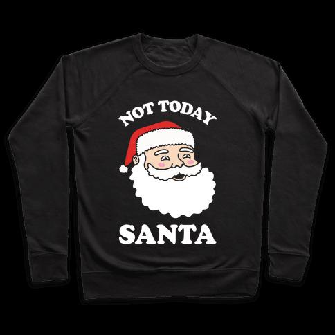 Not Today Santa Pullover