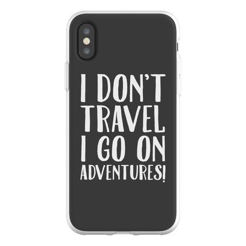 I Don't Travel I Go On Adventures Phone Flexi-Case