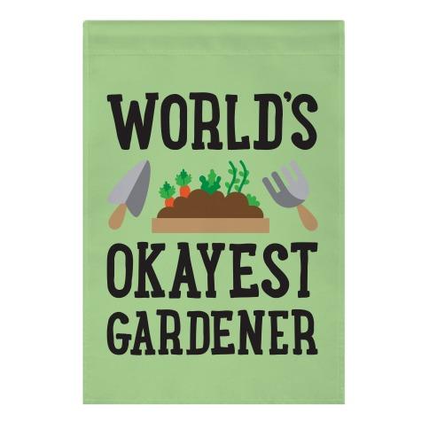 World's Okayest Gardener Garden Flag