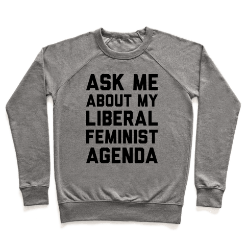 Liberal Feminist Agenda Pullover