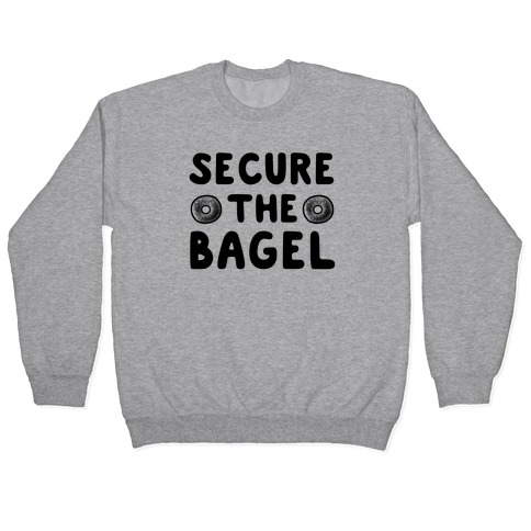 Secure the Bagel Pullover