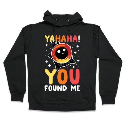 Yahaha! You Found Me! - Black Hole Hooded Sweatshirt