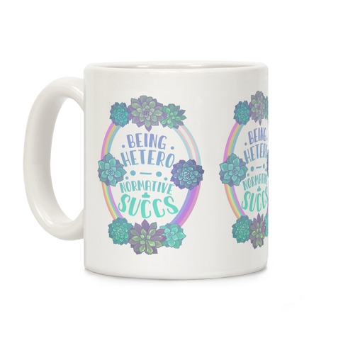 Being Heteronormative Succs Coffee Mug