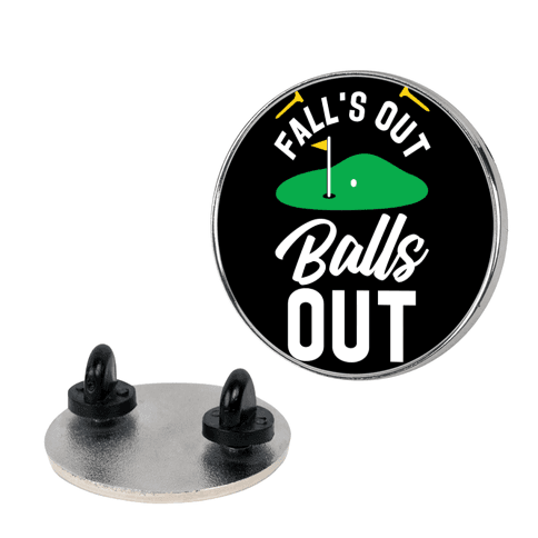 Falls Out Balls Out Golf pin
