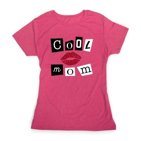 Cool Mom Womens T-Shirt