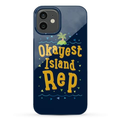 Okayest Island Rep Phone Case