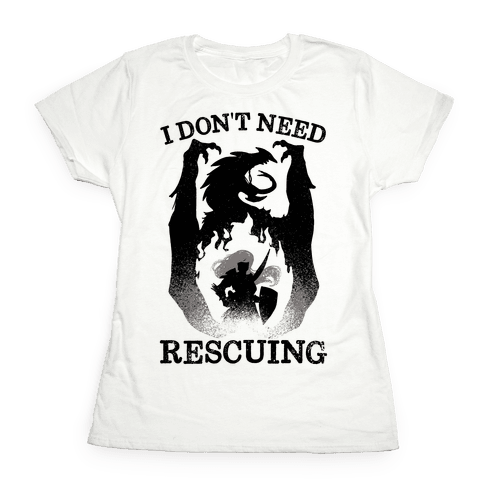 I Don't Need Rescuing Womens T-Shirt