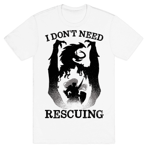 I Don't Need Rescuing Mens T-Shirt