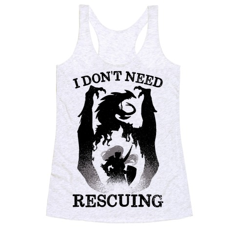I Don't Need Rescuing Racerback Tank Top