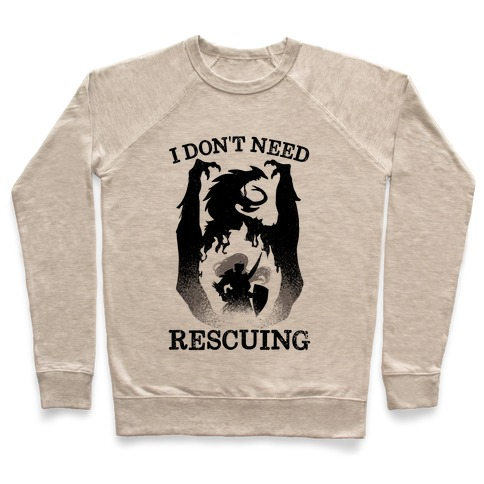 I Don't Need Rescuing Pullover