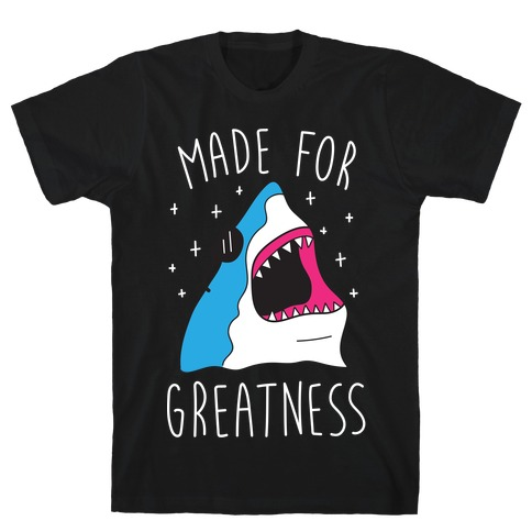 Made For Greatness (White) T-Shirt