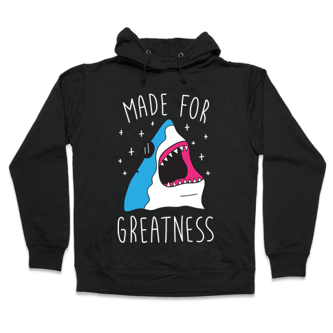 Made For Greatness (White) Hooded Sweatshirt