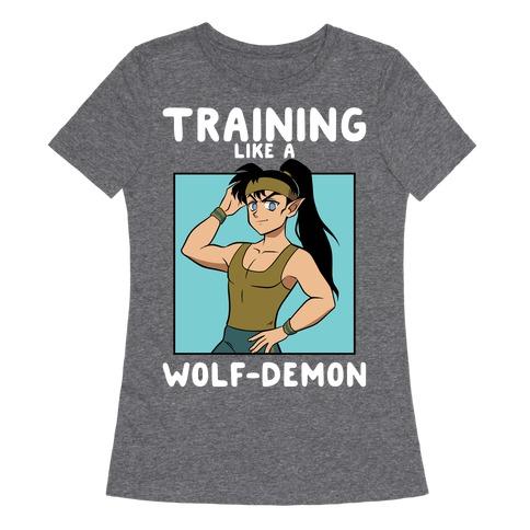 Training Like A Wolf-Demon Womens T-Shirt