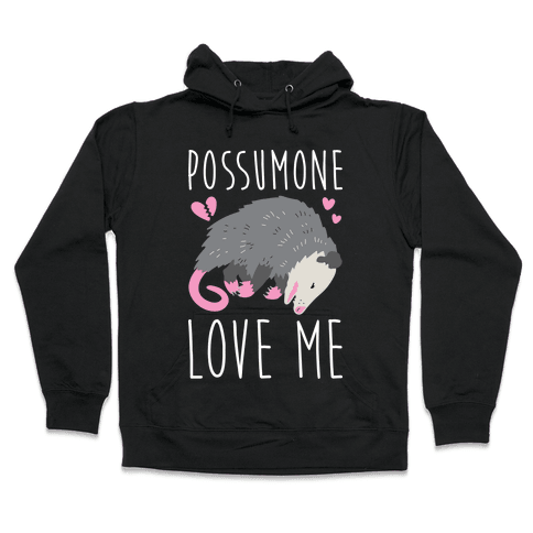 Possumone Love Me Opossum Hooded Sweatshirt