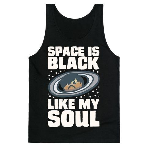 Space Is Black Like My Soul Emo Parody White Print Tank Top