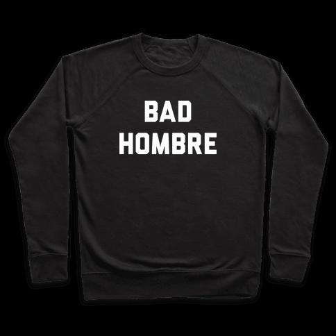 Bad Hombre Pullover