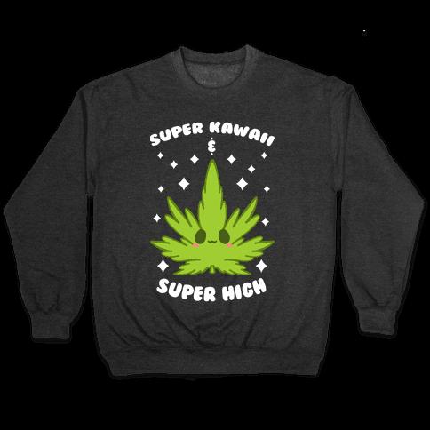 Super Kawaii & Super High Pullover