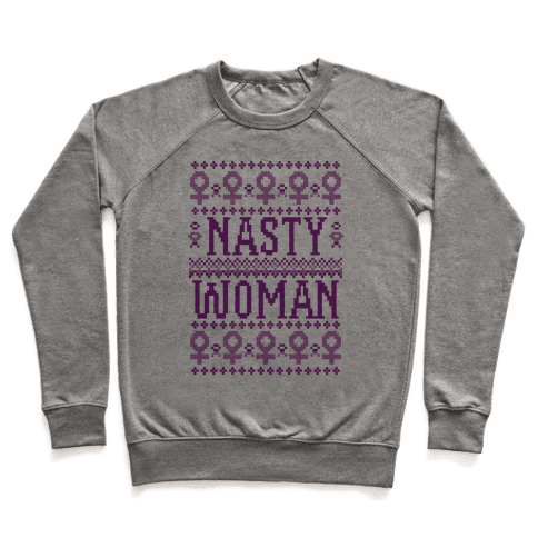 Nasty Woman Ugly Sweater Pullover
