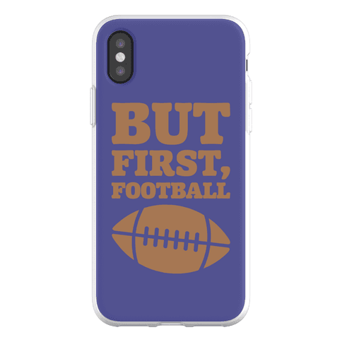 But First Football Phone Flexi-Case