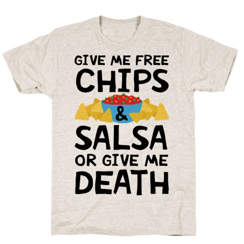 Give Me Chips And Salsa Or Give Me Death Mens T-Shirt