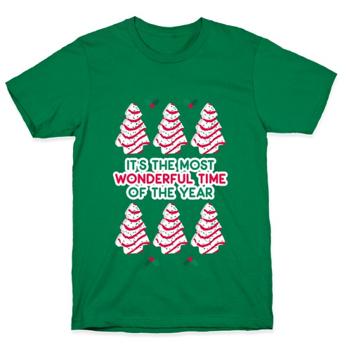 It's the Most Wonderful Time of the Year (Holiday Tree Cake Time) T-Shirt
